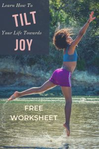 Free Worksheet for Tilting towards Joy